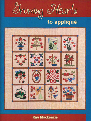 Growing Hearts to Appliqué by Kay Mackenzie